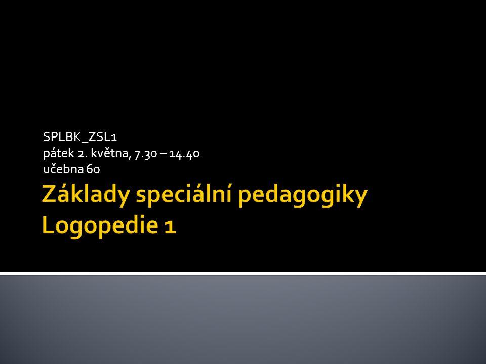 SPLBK_ZSL1 pátek 2. května, 7.30 – 14.40 učebna 60
