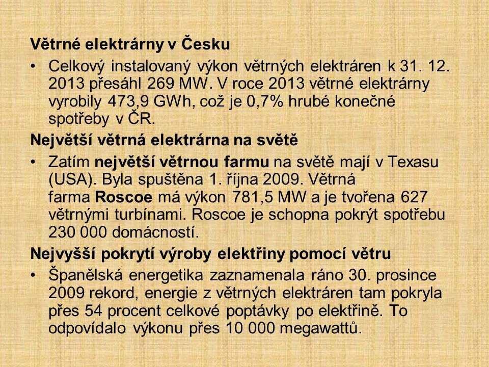 Větrné elektrárny v Česku Celkový instalovaný výkon větrných elektráren k 31.