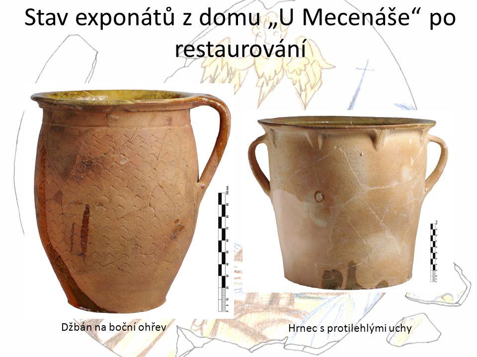 """Stav exponátů z domu """"U Mecenáše"""" po restaurování Džbán na boční ohřev Hrnec s protilehlými uchy"""