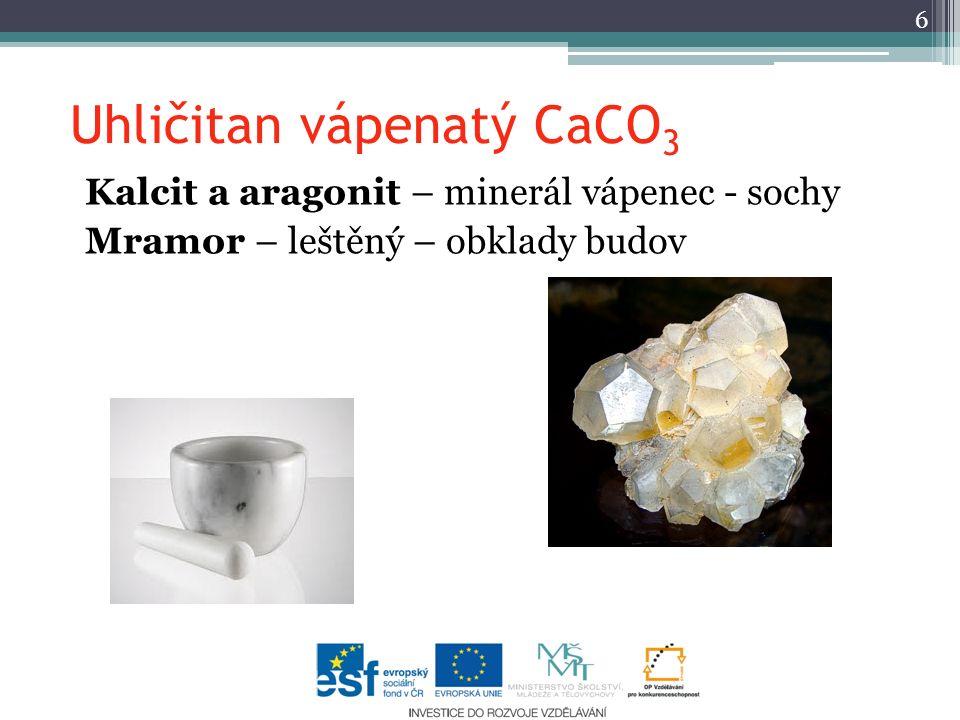 Uhličitan vápenatý CaCO 3 Kalcit a aragonit – minerál vápenec - sochy Mramor – leštěný – obklady budov 6