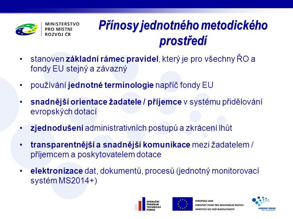 Přínosy jednotného metodického prostředí stanoven základní rámec pravidel, který je pro všechny ŘO a fondy EU stejný a závazný používání jednotné term