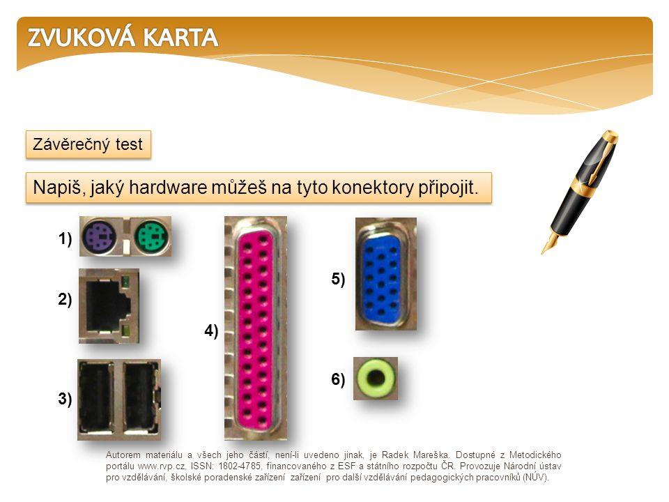 Napiš, jaký hardware můžeš na tyto konektory připojit.