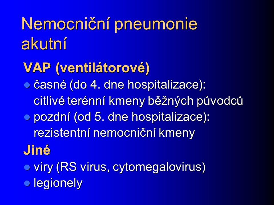 Nemocniční pneumonie akutní VAP (ventilátorové) časné (do 4.