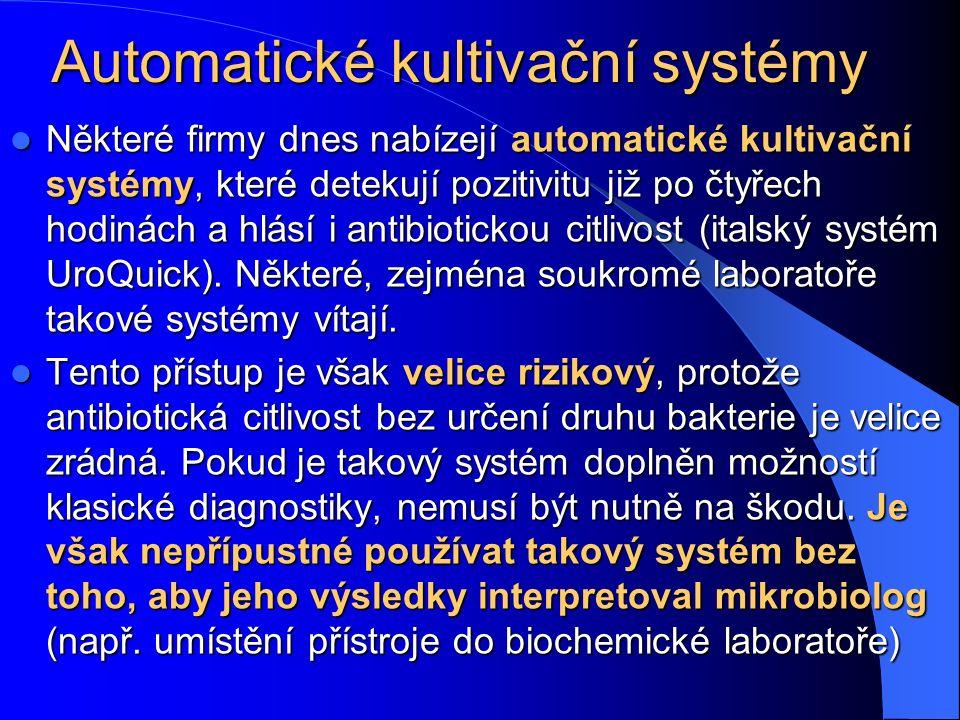 Automatické kultivační systémy Některé firmy dnes nabízejí automatické kultivační systémy, které detekují pozitivitu již po čtyřech hodinách a hlásí i