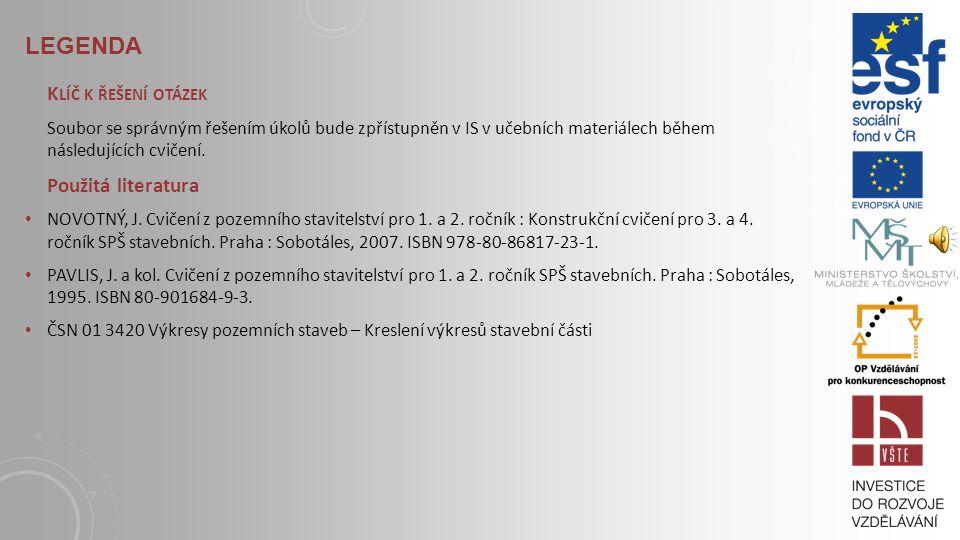 LEGENDA S TUDIJNÍ MATERIÁLY NOVOTNÝ, J.Cvičení z pozemního stavitelství pro 1.