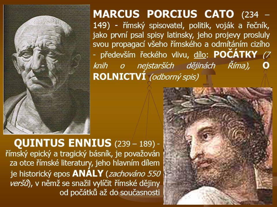 DOBA KLASICKÁ - ZLATÝ VĚK -období je považováno za vrchol římské literatury, a to jak v próze, tak i v poezii -latina se velmi zjemnila a studiem řeckých spisů dosahují autoři čistoty jazyka -velmi se rozvíjelo řečnictví a dějepisectví -v Augustově době dospěla poezie ke svému vrcholu a tím se dostala do popředí zájmu – císař Augustus podporoval tento druh umění, byla založena veřejná knihovna -básníci byli často ovlivněni řeckou poezií -historiografie je poznamenána menší svobodou, protože již nebylo možné psát svobodně o tehdejší době nebo o době nedávné -je známo značné množství odborných děl, především z oblasti práva a stavitelství -téměř vůbec se nepsalo drama