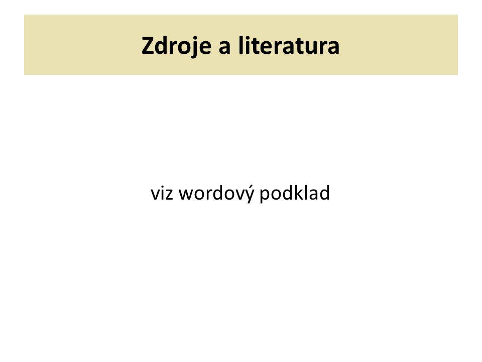 Zdroje a literatura viz wordový podklad