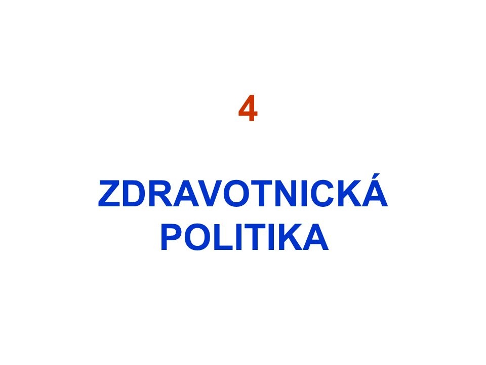 4 ZDRAVOTNICKÁ POLITIKA