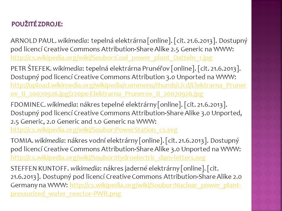 ARNOLD PAUL. wikimedia: tepelná elektrárna [online]. [cit. 21.6.2013]. Dostupný pod licencí Creative Commons Attribution-Share Alike 2.5 Generic na WW