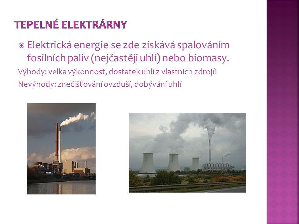  Elektrická energie se zde získává spalováním fosilních paliv (nejčastěji uhlí) nebo biomasy. Výhody: velká výkonnost, dostatek uhlí z vlastních zdro