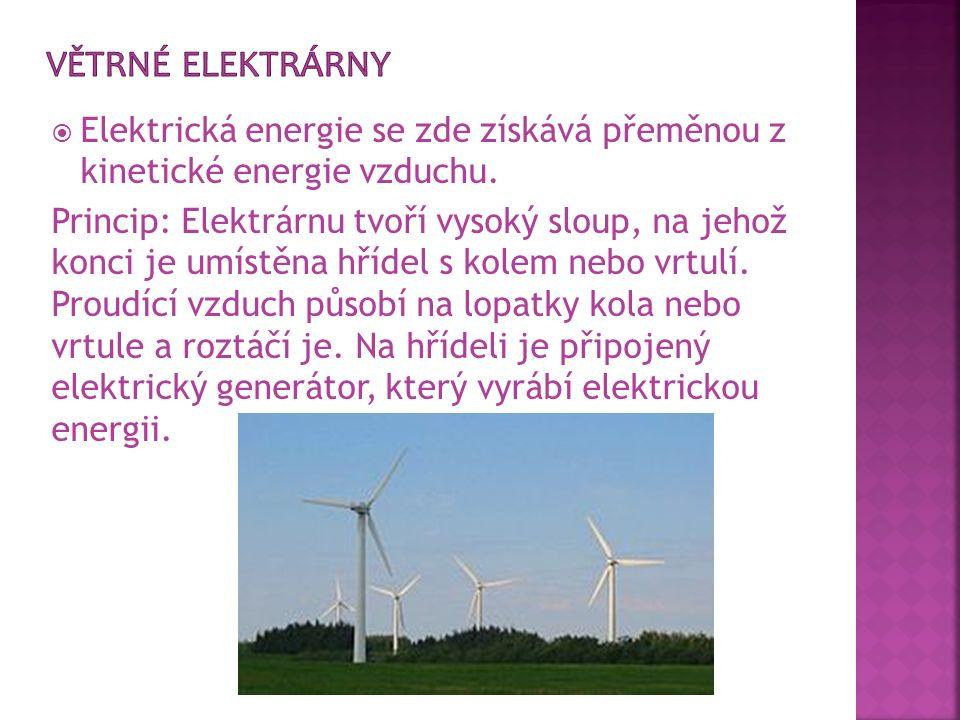  Elektrická energie se zde získává přeměnou z kinetické energie vzduchu. Princip: Elektrárnu tvoří vysoký sloup, na jehož konci je umístěna hřídel s