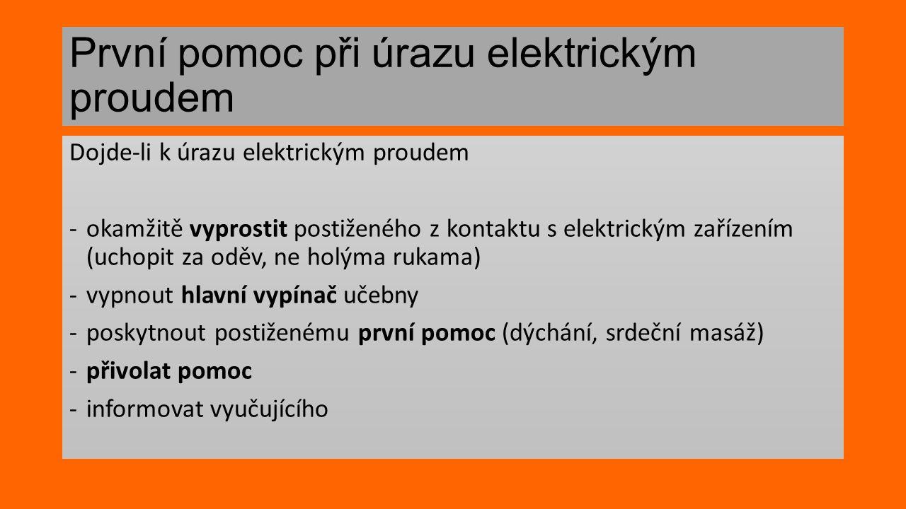 První pomoc při úrazu elektrickým proudem Dojde-li k úrazu elektrickým proudem ‐okamžitě vyprostit postiženého z kontaktu s elektrickým zařízením (uch