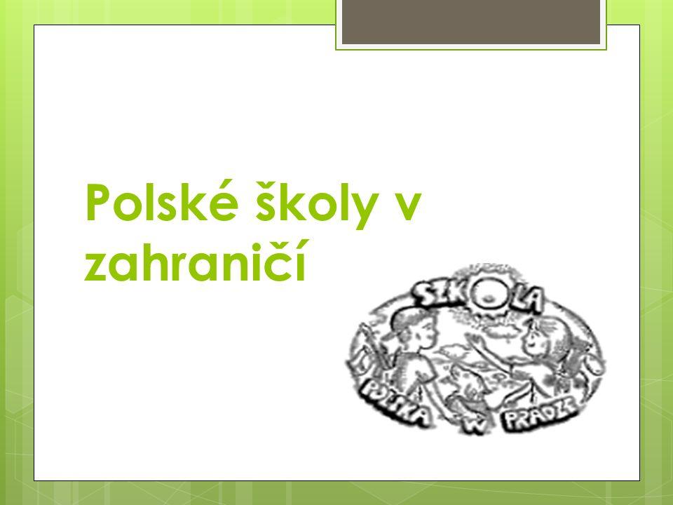 Vznik polských státních škol v zahraničí  První polské státní školy v zahraničí: 60 a 70 léta.