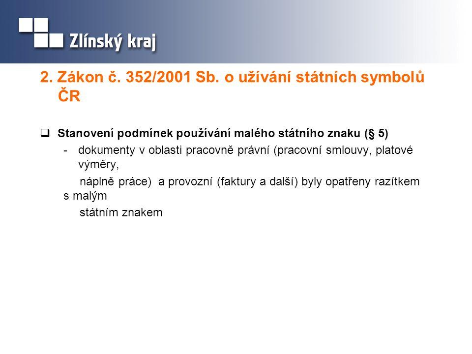 2. Zákon č. 352/2001 Sb. o užívání státních symbolů ČR  Stanovení podmínek používání malého státního znaku (§ 5) -dokumenty v oblasti pracovně právní