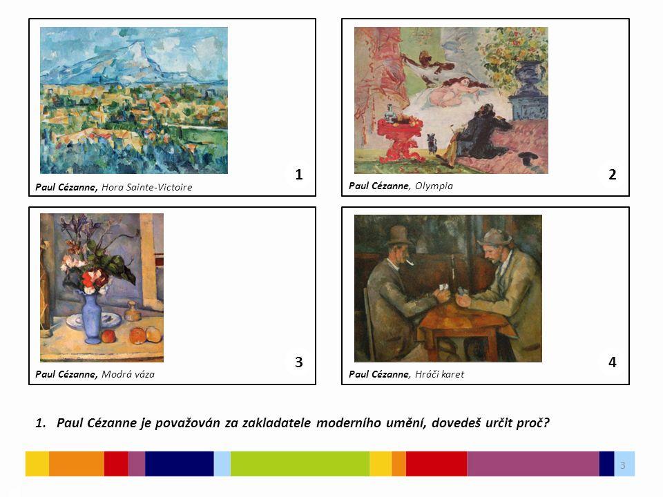 3 03 12 Paul Cézanne, Hora Sainte-Victoire Paul Cézanne, Olympia 34 Paul Cézanne, Modrá vázaPaul Cézanne, Hráči karet 1.