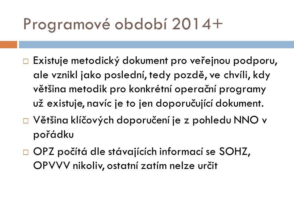 Programové období 2014+  Existuje metodický dokument pro veřejnou podporu, ale vznikl jako poslední, tedy pozdě, ve chvíli, kdy většina metodik pro konkrétní operační programy už existuje, navíc je to jen doporučující dokument.