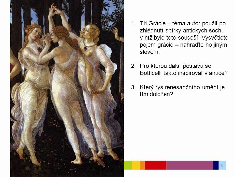 1.Tři Grácie – téma autor použil po zhlédnutí sbírky antických soch, v níž bylo toto sousoší.