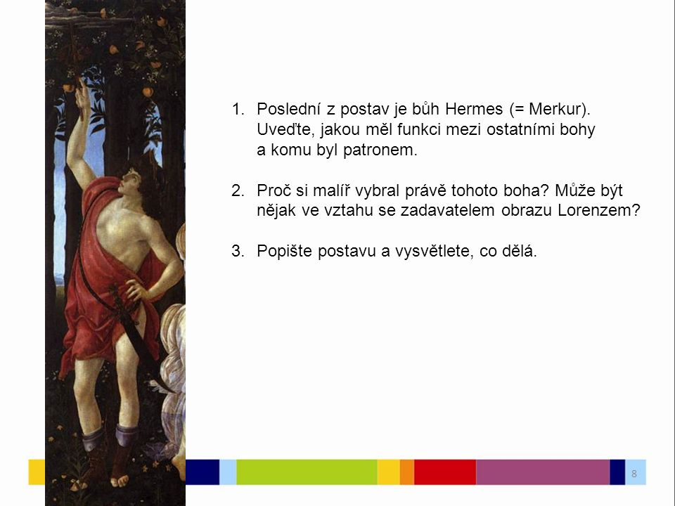 1.Poslední z postav je bůh Hermes (= Merkur).