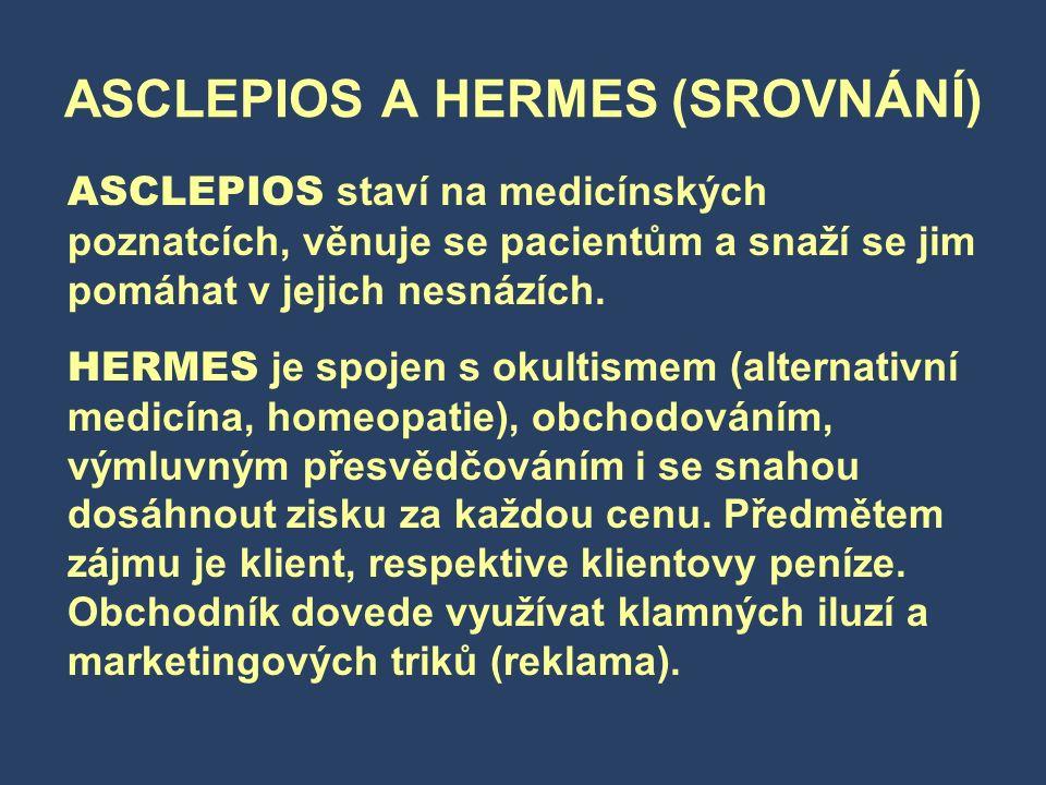 ASCLEPIOS A HERMES (SROVNÁNÍ) ASCLEPIOS staví na medicínských poznatcích, věnuje se pacientům a snaží se jim pomáhat v jejich nesnázích.
