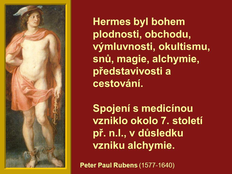 Hermes byl bohem plodnosti, obchodu, výmluvnosti, okultismu, snů, magie, alchymie, představivosti a cestování. Spojení s medicínou vzniklo okolo 7. st