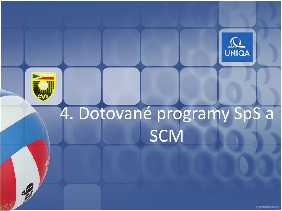 4. Dotované programy SpS a SCM