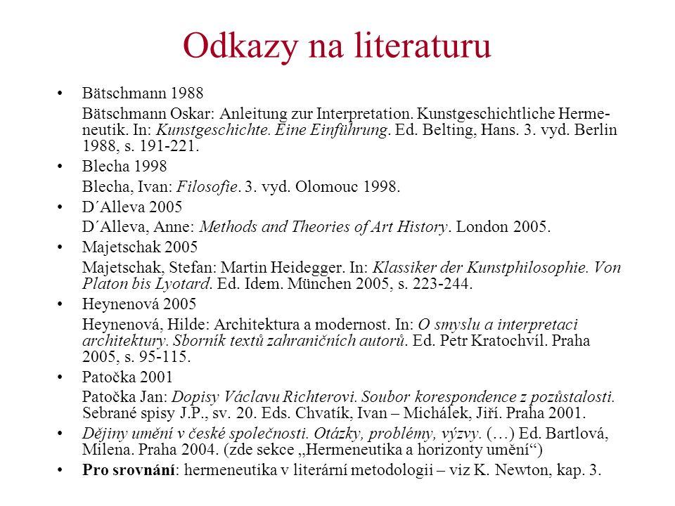 Odkazy na literaturu Bätschmann 1988 Bätschmann Oskar: Anleitung zur Interpretation. Kunstgeschichtliche Herme- neutik. In: Kunstgeschichte. Eine Einf
