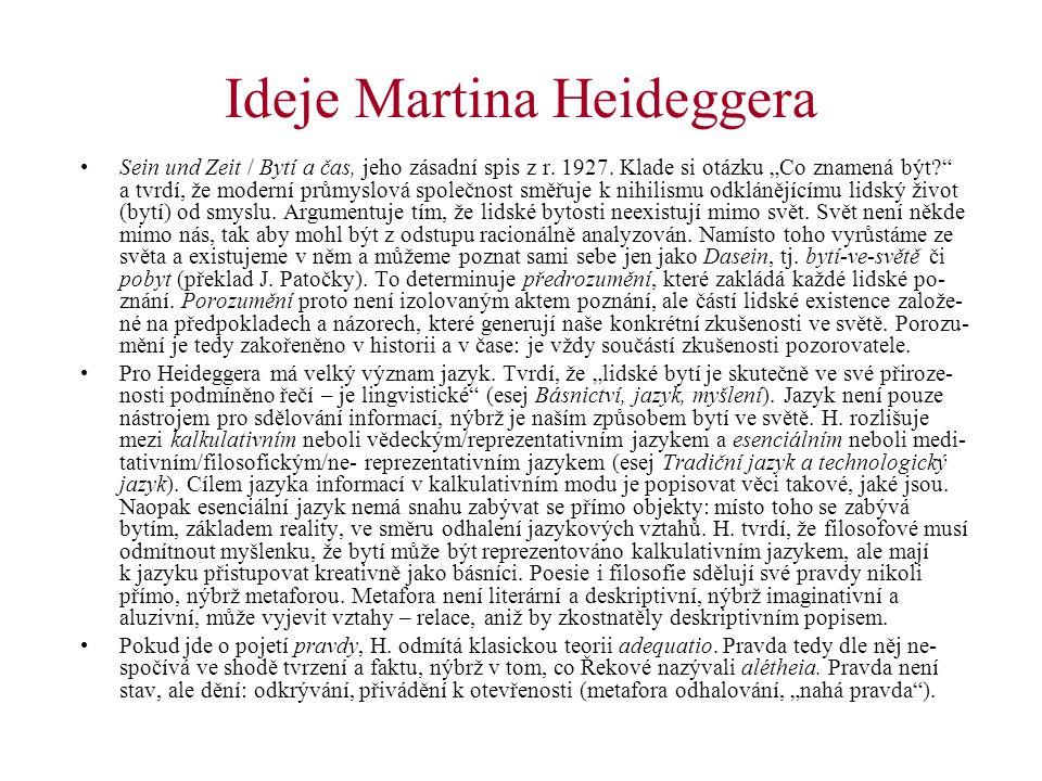 """Ideje Martina Heideggera Sein und Zeit / Bytí a čas, jeho zásadní spis z r. 1927. Klade si otázku """"Co znamená být?"""" a tvrdí, že moderní průmyslová spo"""