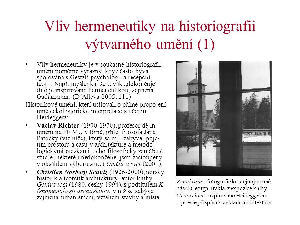 Vliv hermeneutiky na historiografii výtvarného umění (1) Vliv hermeneutiky je v současné historiografii umění poměrně výrazný, když často bývá spojová