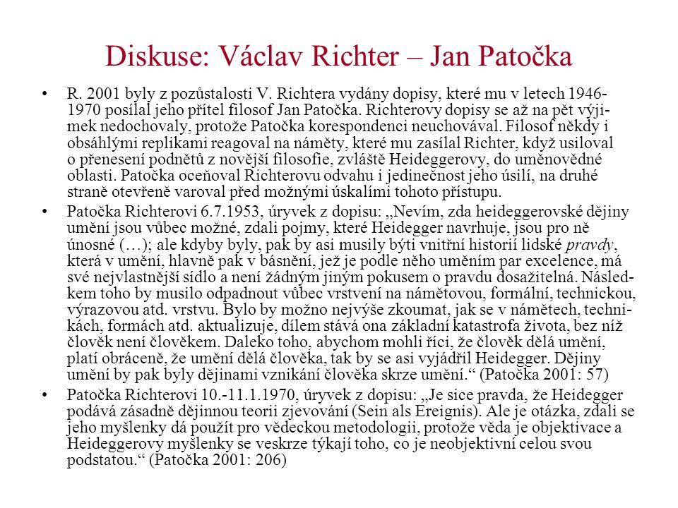 Diskuse: Václav Richter – Jan Patočka R. 2001 byly z pozůstalosti V. Richtera vydány dopisy, které mu v letech 1946- 1970 posílal jeho přítel filosof