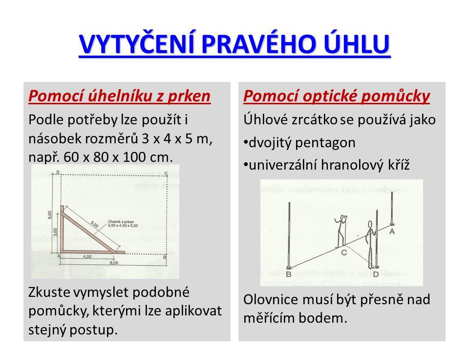 MĚŘENÍ VÝŠEK Převýšení (rozdíl výšek) dvou nebo více bodů se měří např.