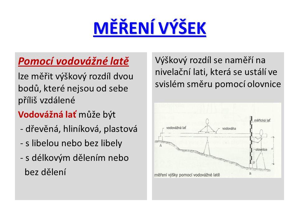 MĚŘENÍ VÝŠEK Pomocí hadicové vodováhy Princip vychází z fyzikálního zákona o spojených nádobách.