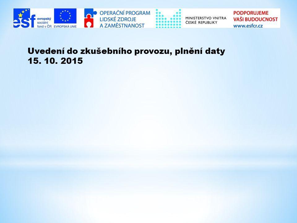 Uvedení do zkušebního provozu, plnění daty 15. 10. 2015