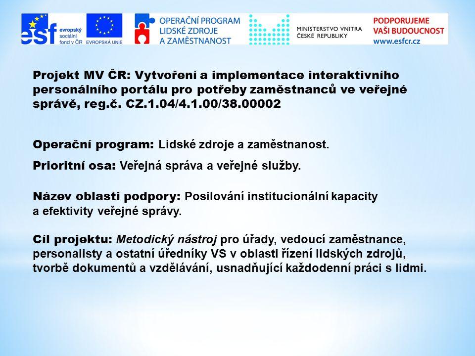Projekt MV ČR: Vytvoření a implementace interaktivního personálního portálu pro potřeby zaměstnanců ve veřejné správě, reg.č.