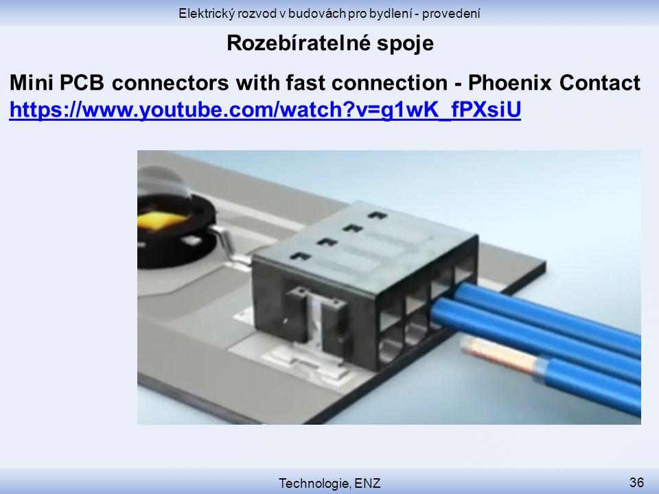 Elektrický rozvod v budovách pro bydlení - provedení Technologie, ENZ 36 Mini PCB connectors with fast connection - Phoenix Contact https://www.youtub