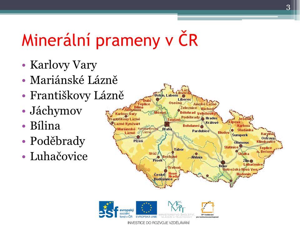 Minerální prameny v ČR 3 Karlovy Vary Mariánské Lázně Františkovy Lázně Jáchymov Bílina Poděbrady Luhačovice