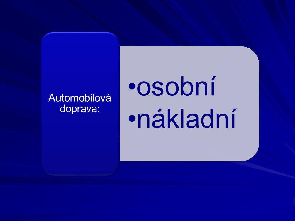 osobní nákladní Automobilov á doprava:
