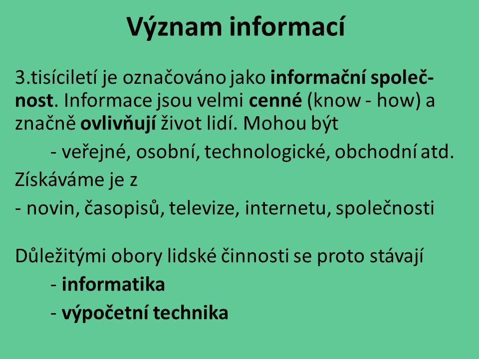 Informatika ‐Teorii informace ‐Informační technologie ‐Logiku ‐Kybernetiku ‐Sociální informatiku atd.