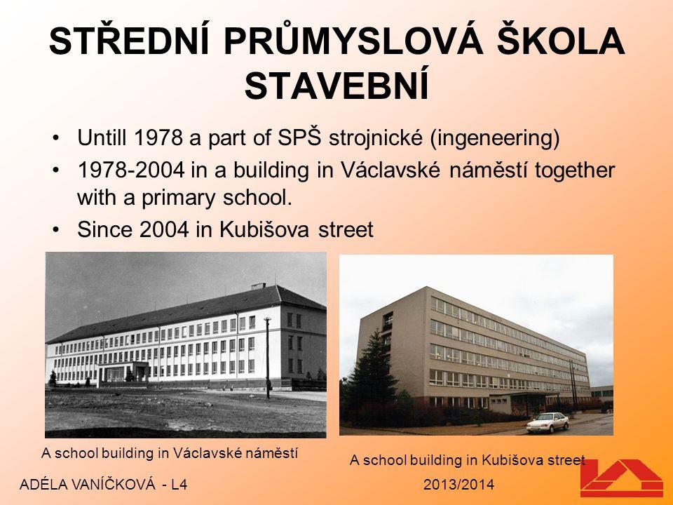 STŘEDNÍ PRŮMYSLOVÁ ŠKOLA STAVEBNÍ Untill 1978 a part of SPŠ strojnické (ingeneering) 1978-2004 in a building in Václavské náměstí together with a prim