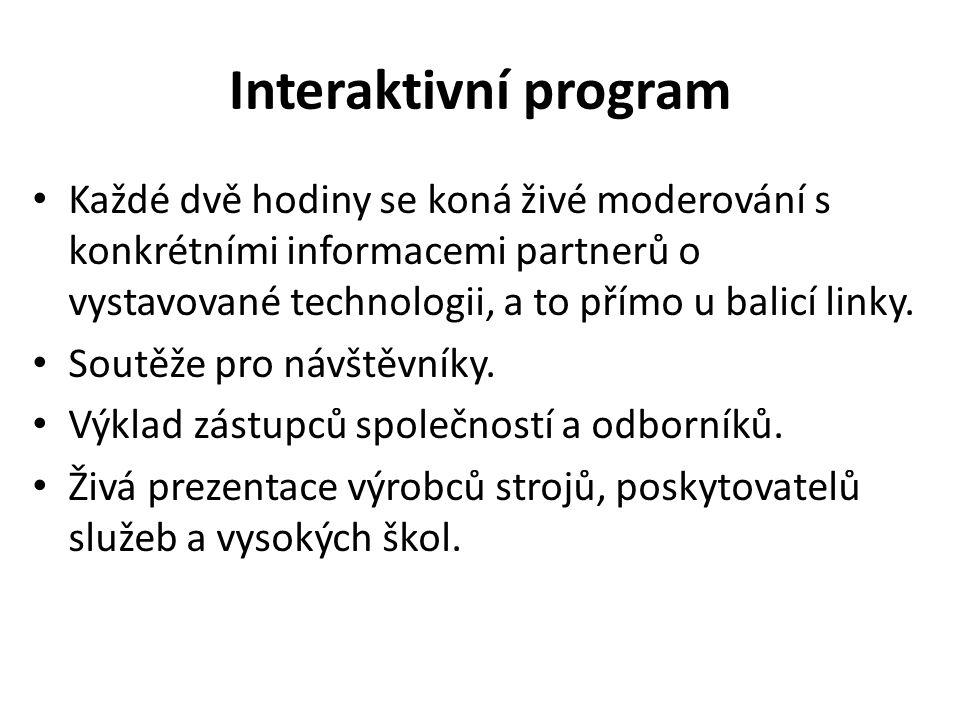 Interaktivní program Každé dvě hodiny se koná živé moderování s konkrétními informacemi partnerů o vystavované technologii, a to přímo u balicí linky.