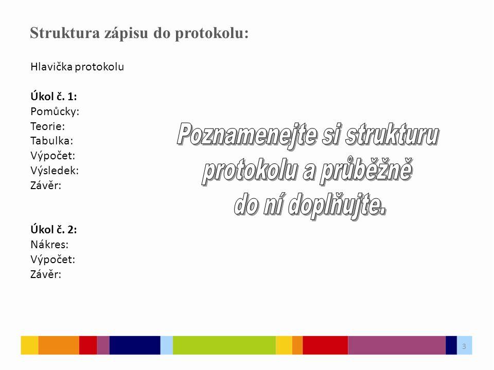 4 Postup práce při LP: Připravte si potřebné pomůcky (metr, míč, stopky) Úkol č.