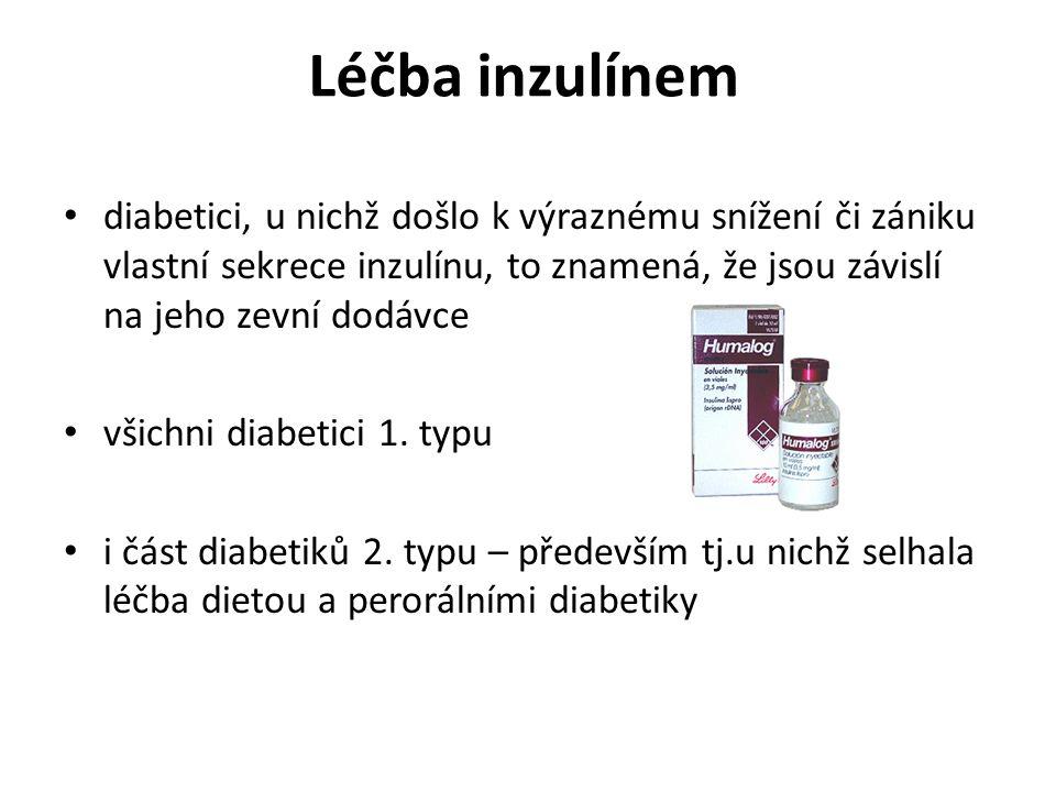 Léčba inzulínem diabetici, u nichž došlo k výraznému snížení či zániku vlastní sekrece inzulínu, to znamená, že jsou závislí na jeho zevní dodávce vši