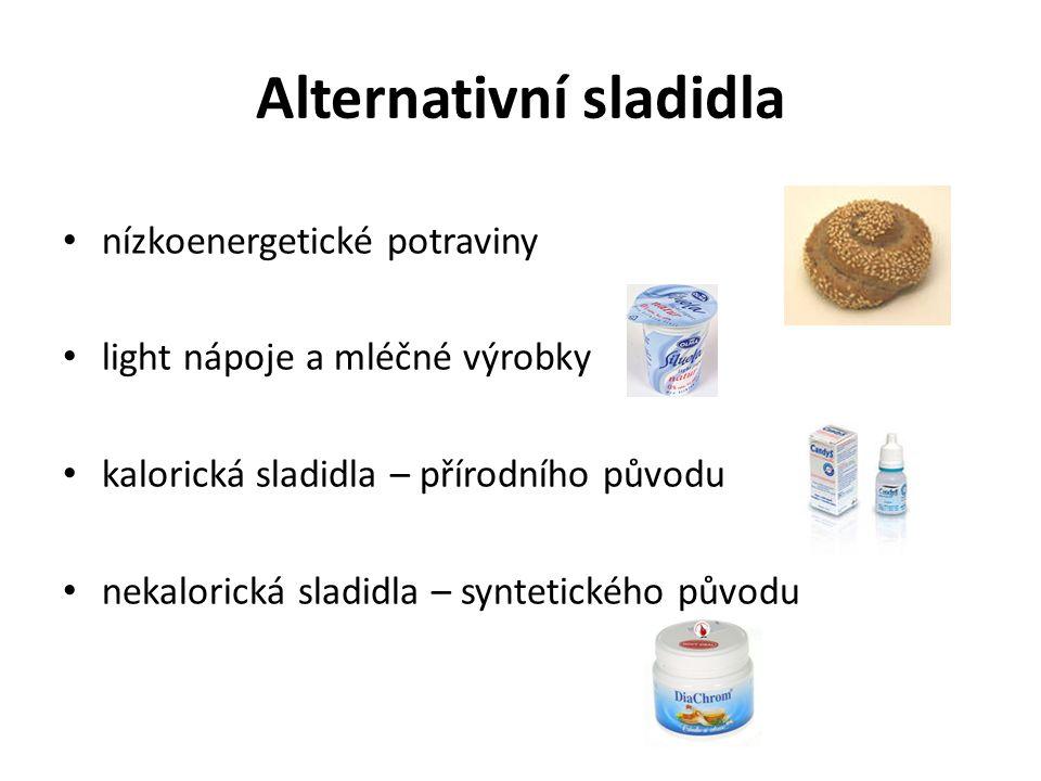 Alternativní sladidla nízkoenergetické potraviny light nápoje a mléčné výrobky kalorická sladidla – přírodního původu nekalorická sladidla – syntetick
