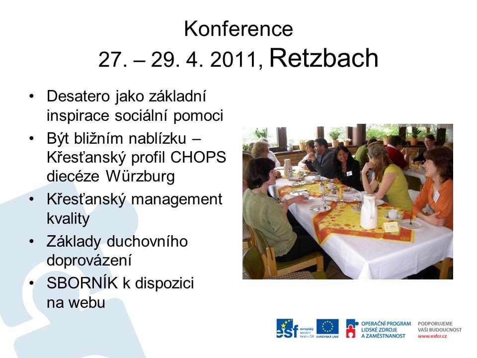 Konference 27. – 29. 4. 2011, Retzbach Desatero jako základní inspirace sociální pomoci Být bližním nablízku – Křesťanský profil CHOPS diecéze Würzbur