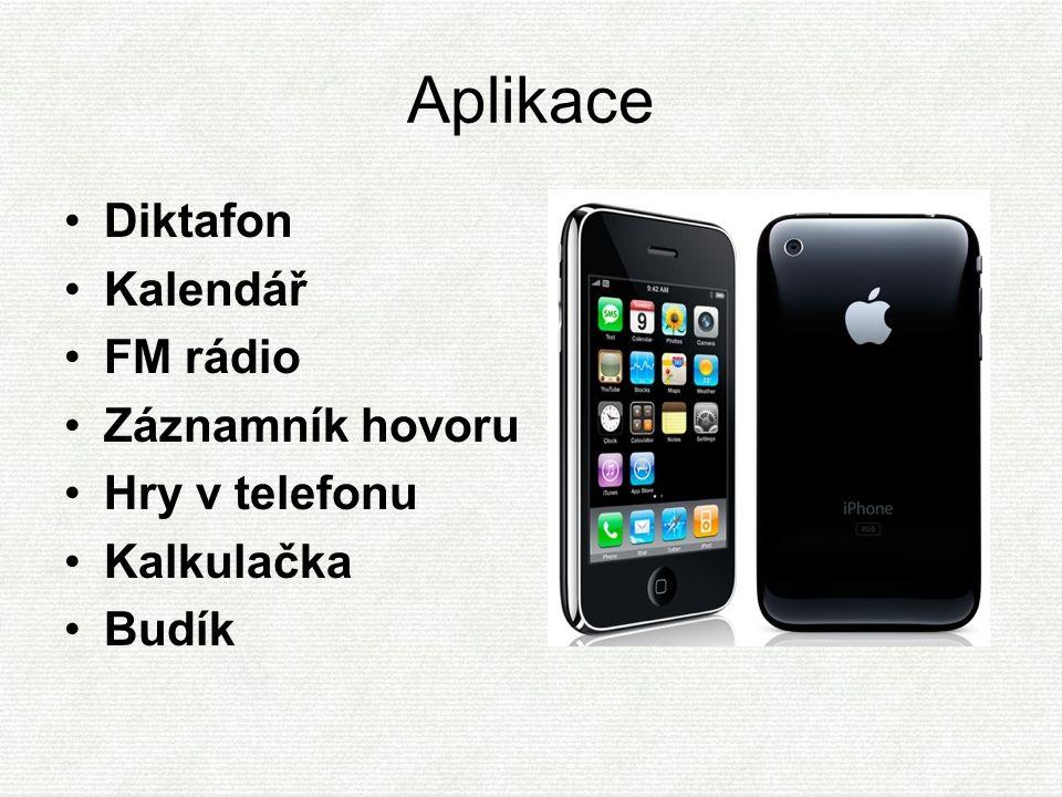Aplikace Diktafon Kalendář FM rádio Záznamník hovoru Hry v telefonu Kalkulačka Budík