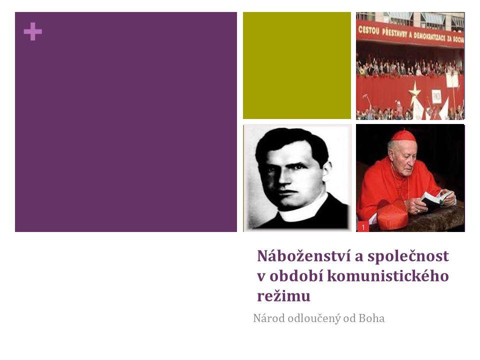 + Náboženství a společnost v období komunistického režimu Národ odloučený od Boha