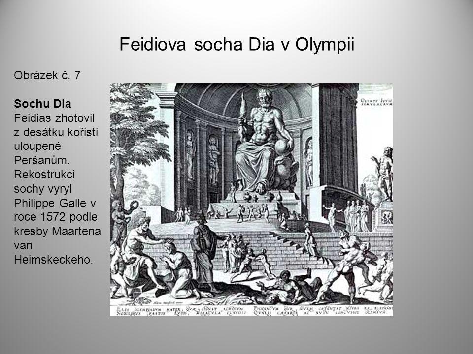 Feidiova socha Dia v Olympii Obrázek č. 7 Sochu Dia Feidias zhotovil z desátku kořisti uloupené Peršanům. Rekostrukci sochy vyryl Philippe Galle v roc