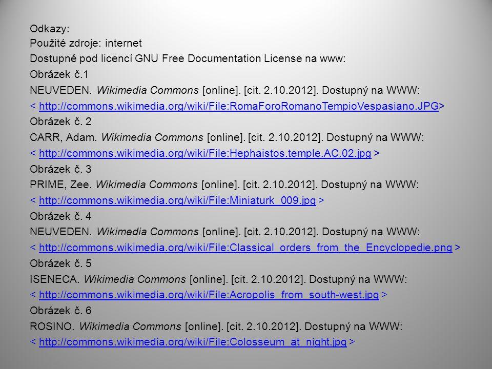 Odkazy: Použité zdroje: internet Dostupné pod licencí GNU Free Documentation License na www: Obrázek č.1 NEUVEDEN. Wikimedia Commons [online]. [cit. 2