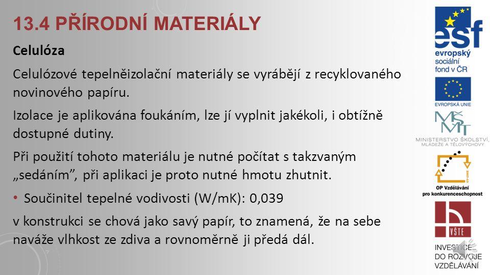 13.4 PŘÍRODNÍ MATERIÁLY Konopí Konopí patří mezi velmi využívané technické rostliny. Jeho největší předností je rychlá obnovitelnost. Z vláken této ro