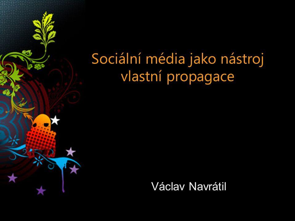 Václav Navrátil Sociální média jako nástroj vlastní propagace