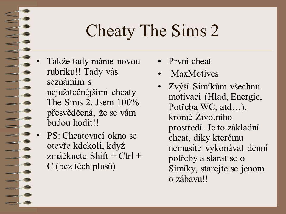Cheaty The Sims 2 Takže tady máme novou rubriku!.